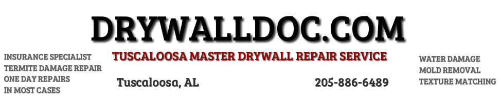 Drywalldoc.commaster drywall repair artisttuscaloosa, al                            205-886-6489